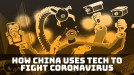 Here's how China is turning to tech to fight the coronavirus