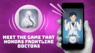 Indie developers honor frontline medical workers fighting the coronavirus in a new game