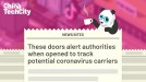 These doors alert authorities when opened to track potential coronavirus carriers