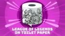 Artist draws League of Legends and Pokémon on toilet rolls