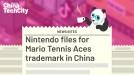 Nintendo files for Mario Tennis Aces trademark in China
