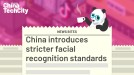China introduces stricter facial recognition standards