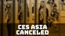 CES Asia canceled due to coronavirus