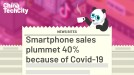 Smartphone sales plummet 40% because of Covid-19