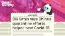 Bill Gates says China's quarantine efforts helped beat Covid-19