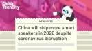 China will ship more smart speakers in 2020 despite coronavirus disruption