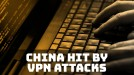 Chinese agencies targeted by hackers exploiting VPNs amid pandemic