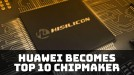 Huawei's HiSilicon breaks into top 10 chipmakers