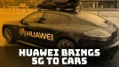 Huawei partners with automakers to give cars in China a 5G upgrade