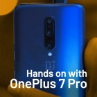 Hands-on with the OnePlus 7 Pro