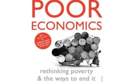Poor Economics: A Radical Rethinking of the Way to Fight Global Poverty, by Nobel Prize winners Abhijit Banerjee and Esther Duflo.