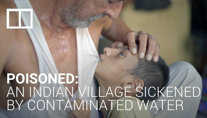 Poisoned: an Indian village sickened by contaminated water